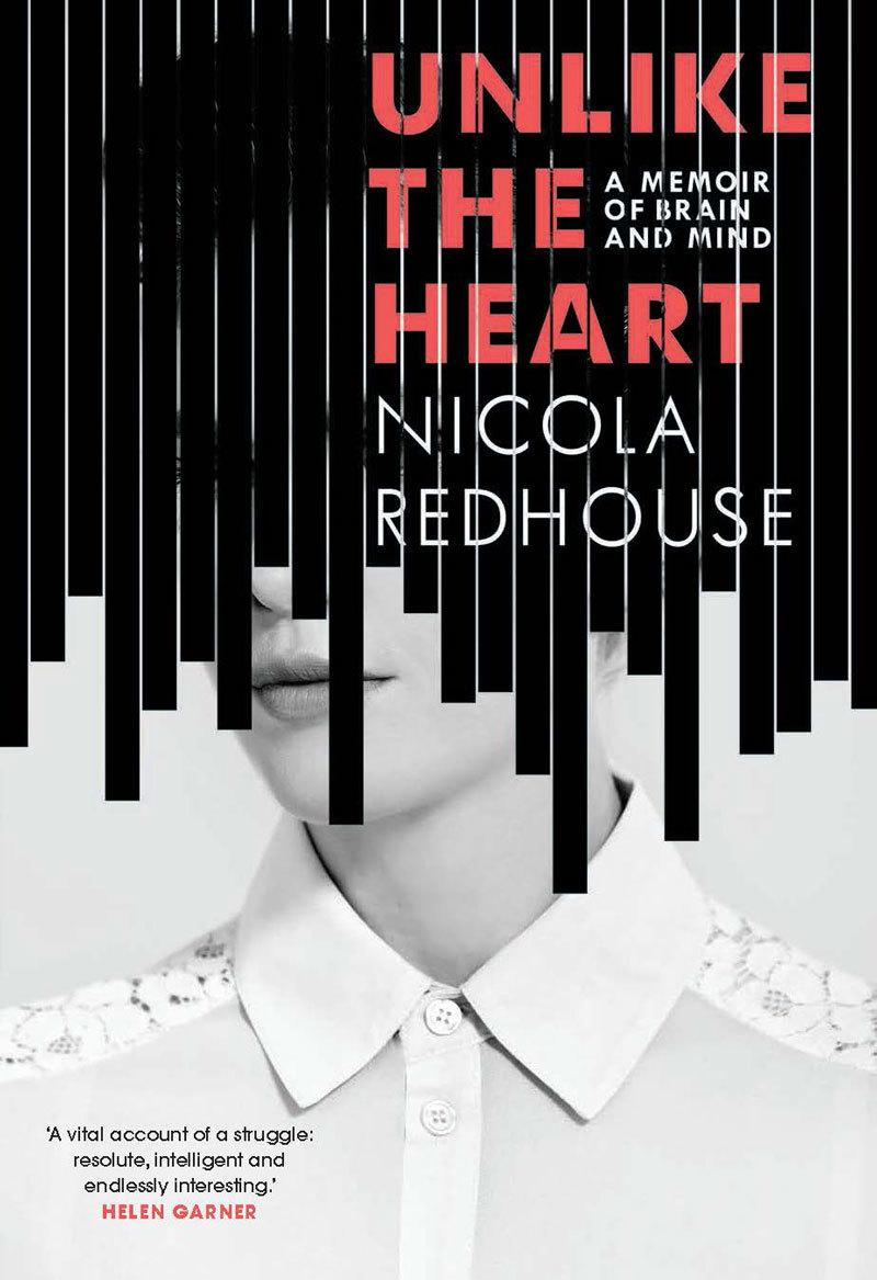 Unlike the Heart: A Memoir of Brain and Mind
