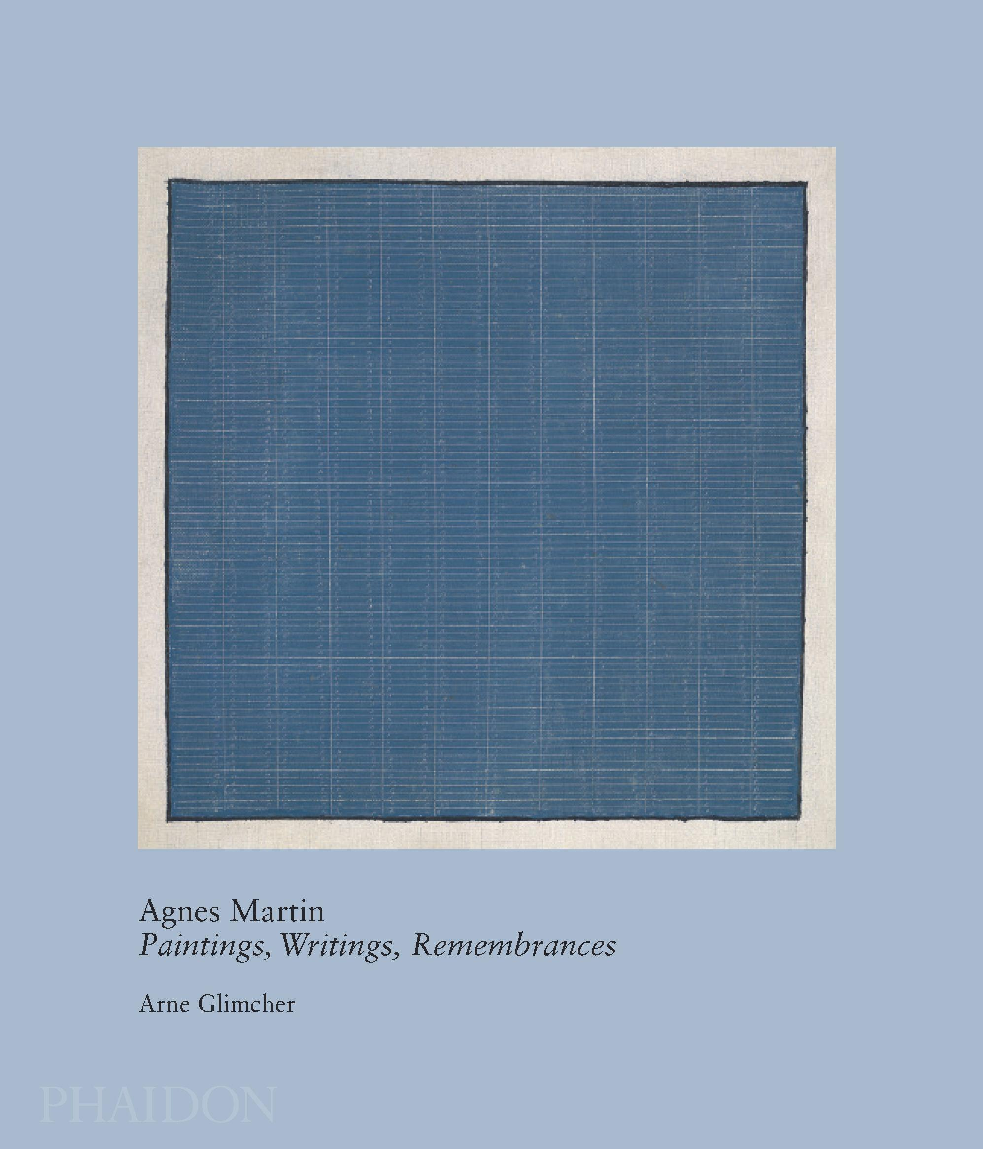 Agnes Martin: Paintings, Writings, Remembrances byArneGlimcher