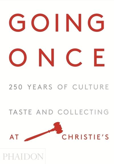 Going Once: 250 Years of Culture, Taste and CollectingatChristie's