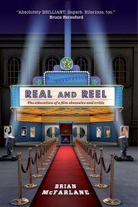 Real and Reel: The Education of a Film Critic