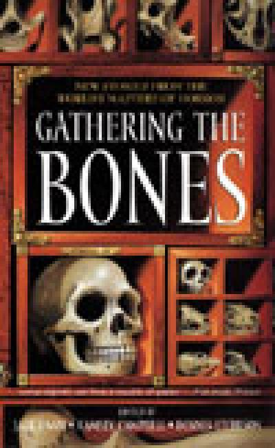 Gathering the Bones: New Stories From the World's MastersofHorror