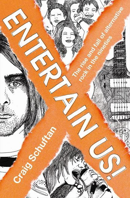 Entertain Us!: The Rise and Fall of Alternative Rock in the Nineties