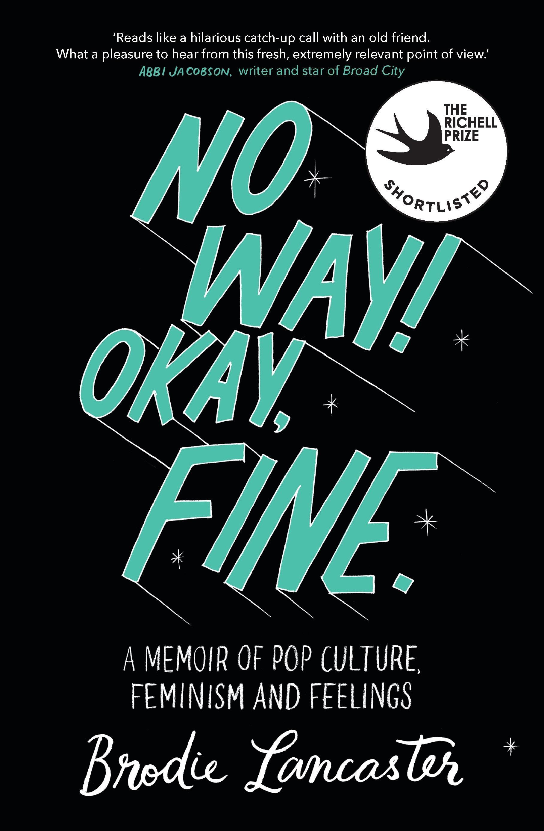 No Way! Okay, Fine: A memoir of pop culture, feminismandfeelings