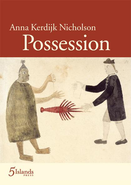 Possession: Poems Abouth the Voyage of Lt. James Cook in the Endeavour1768-1771