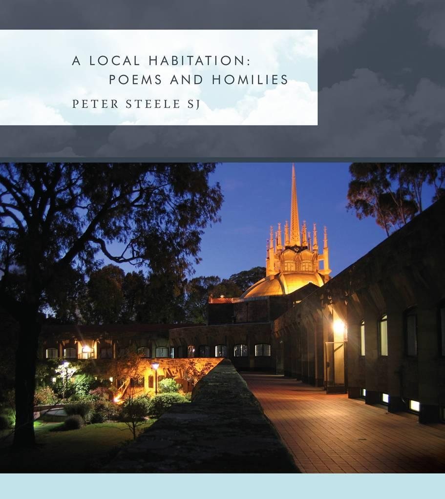 A Local Habitation: Poems and Homilies