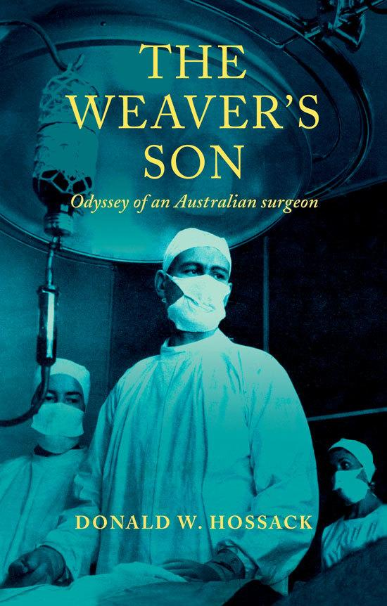 The Weaver's Son: Odyssey of an Australian Surgeon