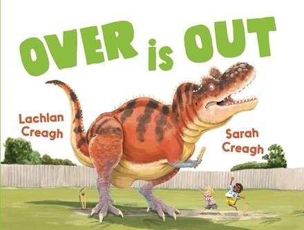 Over is Out: An outrageously fun story about cricket and dinosaurs from the bestselling illustrator of Wombat Went A' Walking