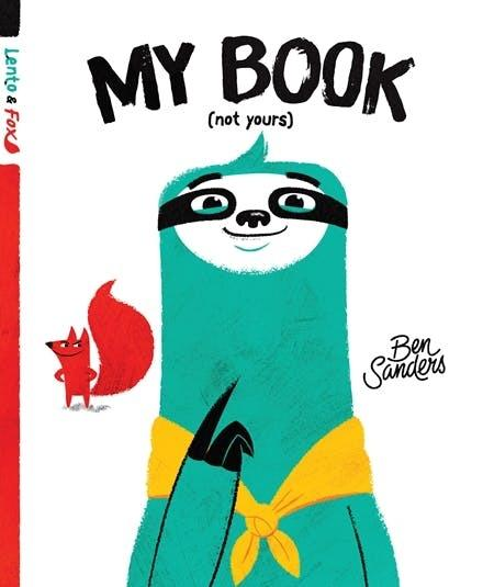 My Book (Not Yours) (Lento and Fox, Book 1)