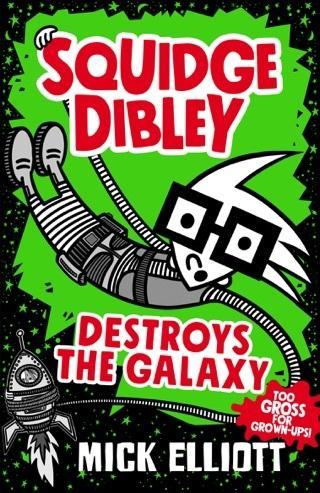 Squidge Dibley DestroystheGalaxy