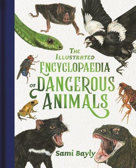 The Illustrated Encyclopaedia ofDangerousAnimals