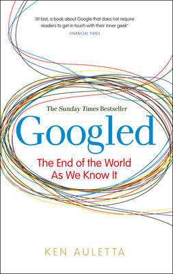 Googled: The End of the World as WeKnowIt