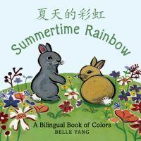 Summertime Rainbow: A Bilingual Book Of ColoursBoardBook
