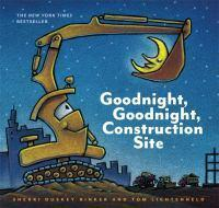 Goodnight, GoodnightConstructionSite