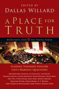 A Place for Truth: Leading Thinkers Explore Life'sHardestQuestions