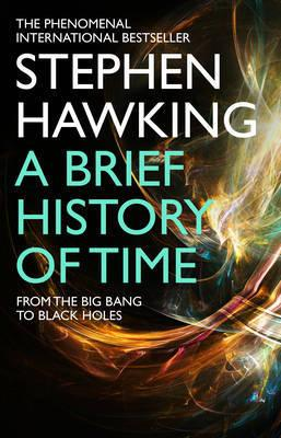 A Brief History Of Time From Big Bang To Black Holes