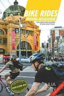 Bike Rides Around Melbourne: Exploring Melbourne by Bike & Train