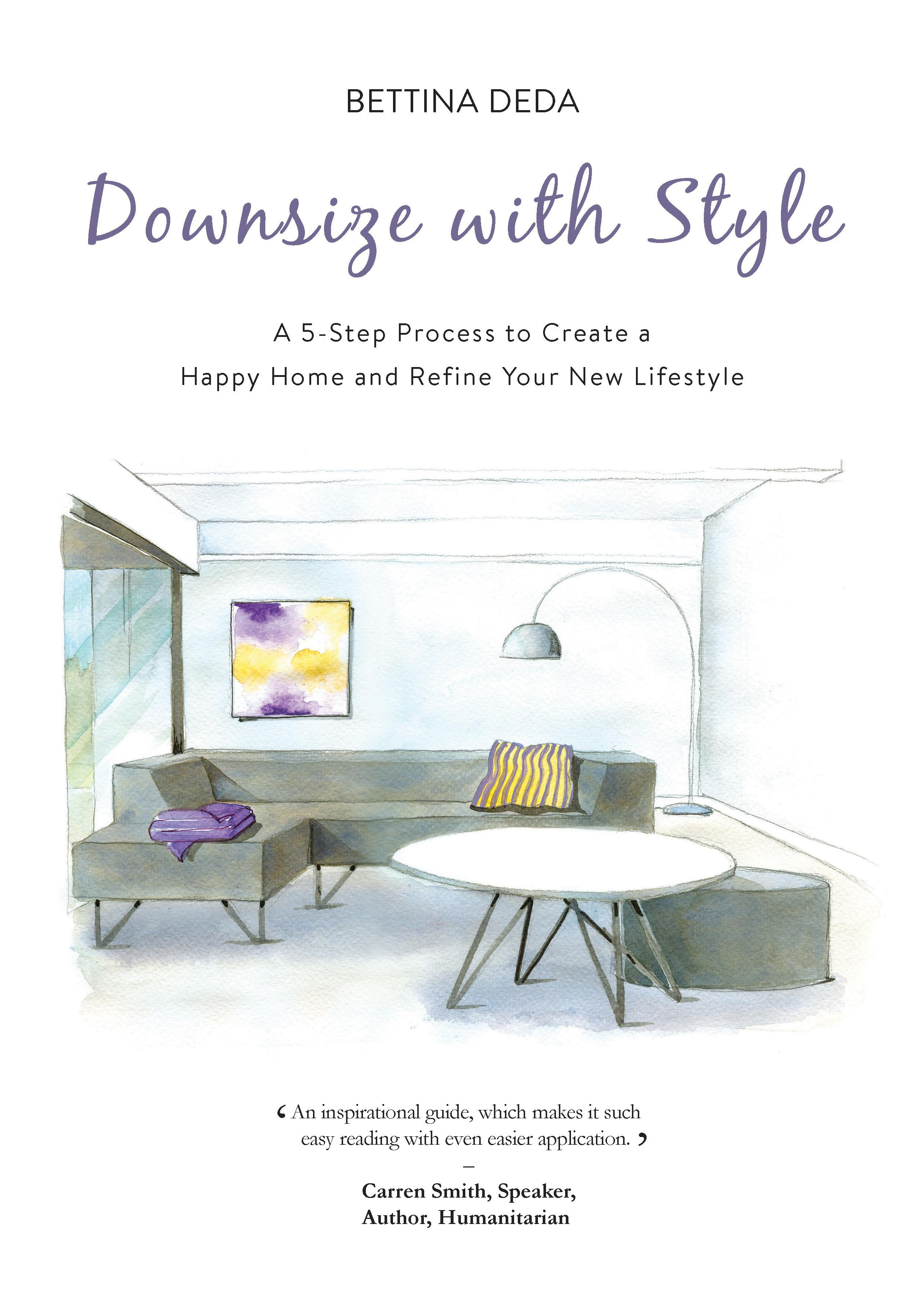 Downsize With Style: A 5-Step Process to Create a Happy Home and Refine YourNewLifestyle