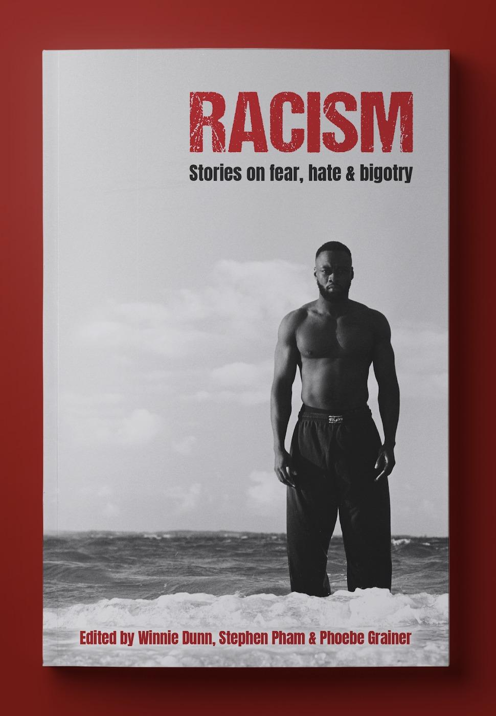 Racism: Stories on Fear, Hate and Bigotry