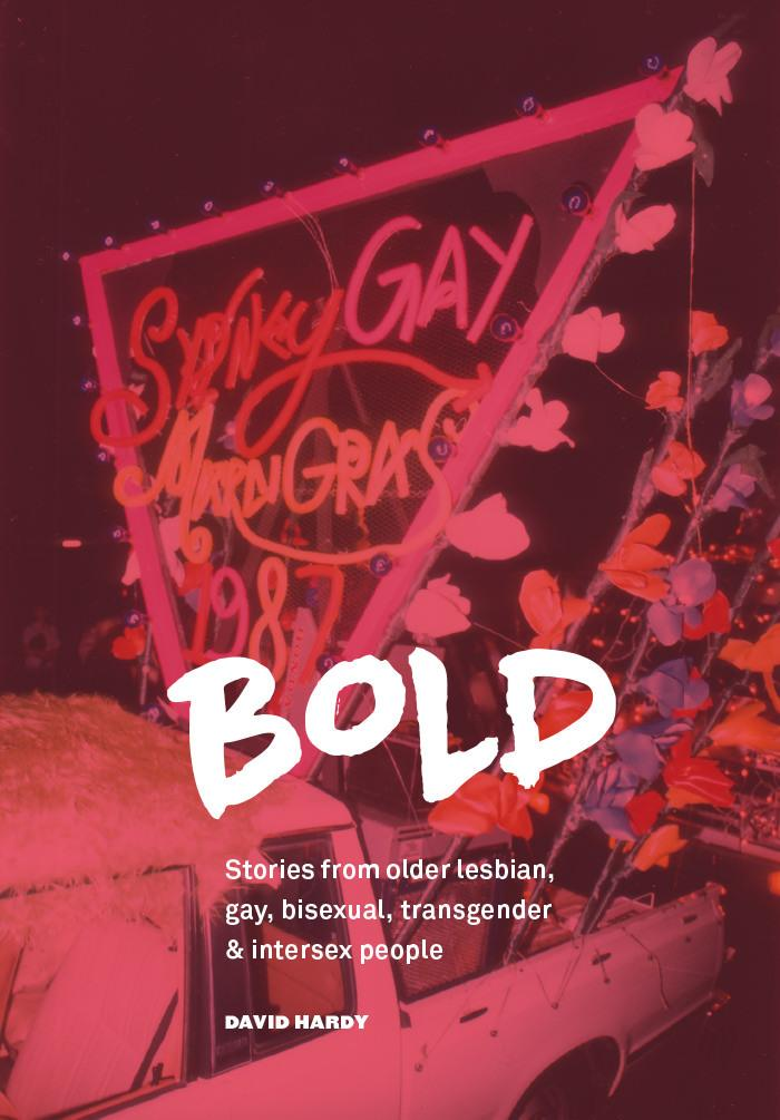 Bold: Stories from older lesbian, gay, bisexual, transgender and intersex people