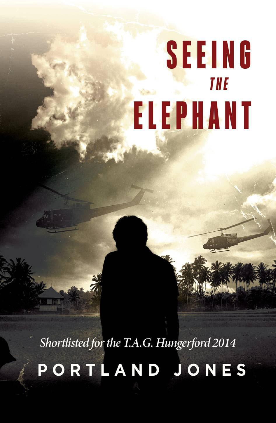 Seeing The Elephant: A Novel