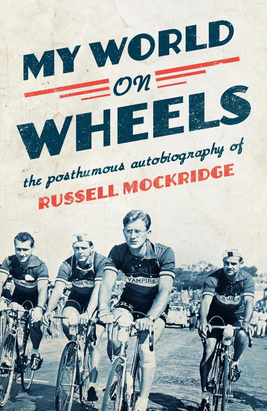 My World on Wheels: ThePosthumousAutobiography