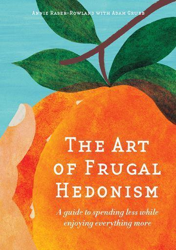 The Art ofFrugalHedonism