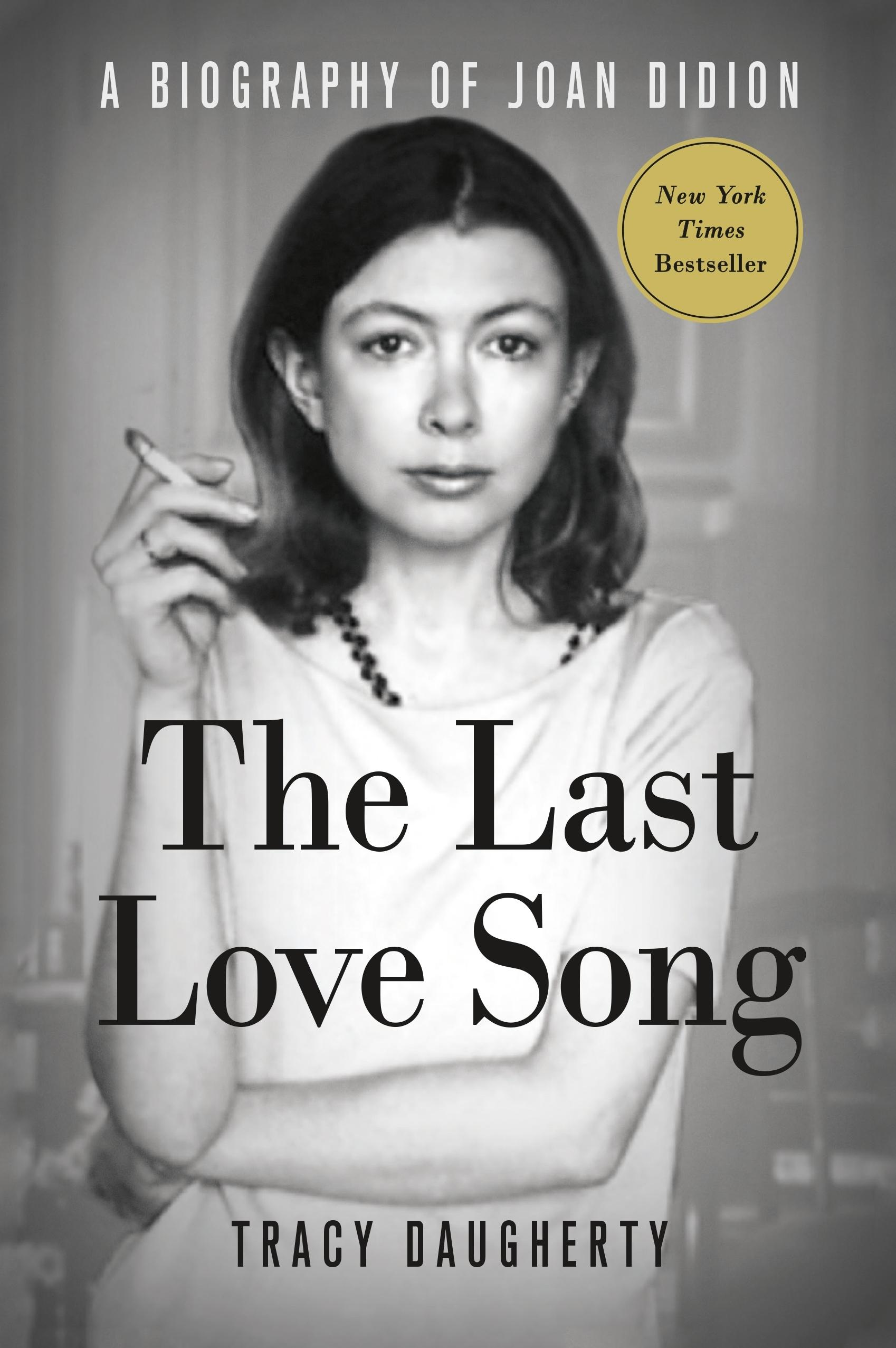 The Last Love Song: A Biography ofJoanDidion