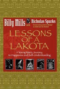 Lessons Of A Lakota: A Young Man's Journey To Happiness And Self-Understanding
