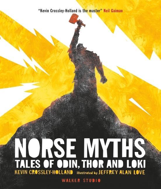 Norse Myths: Tales of Odin, ThorandLoki
