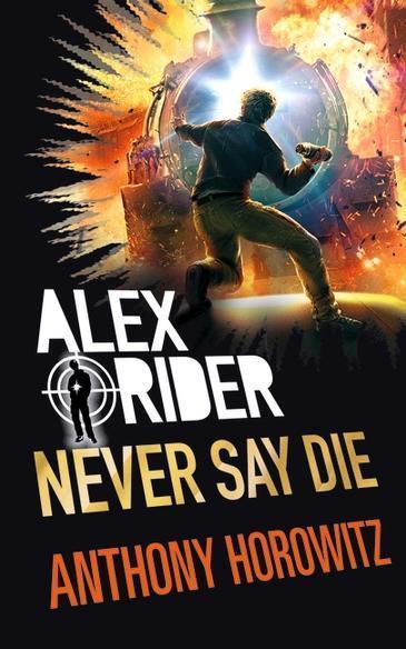 Never Say Die: Alex RiderBook11
