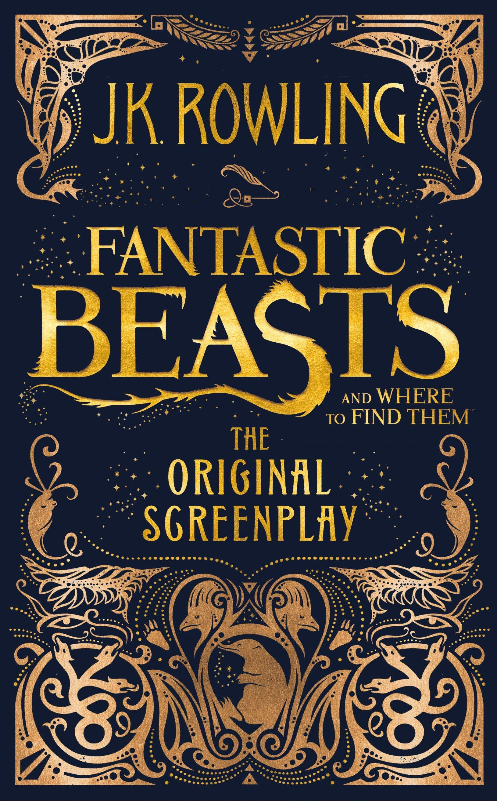 Fantastic Beasts and Where to Find Them: TheOriginalScreenplay