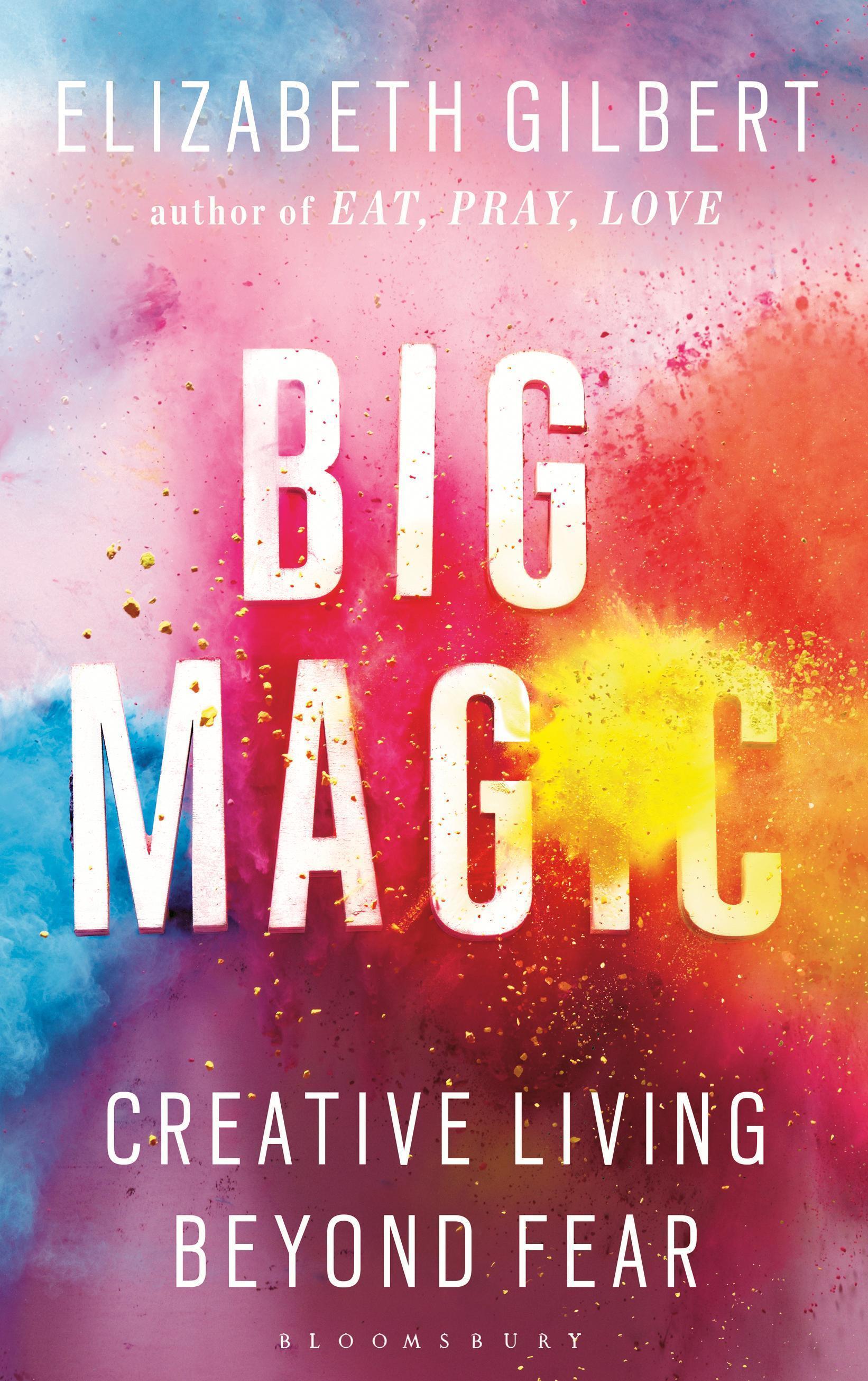 Big Magic: Creative LivingBeyondFear