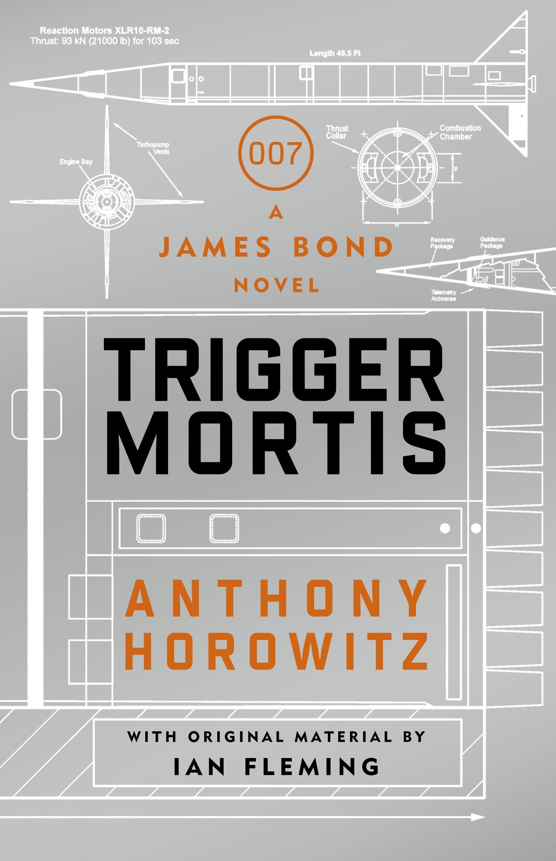 Trigger Mortis: A JamesBondNovel