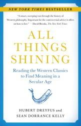 All Things Shining: Reading the Western Classics to Find Meaning in a Secular Age