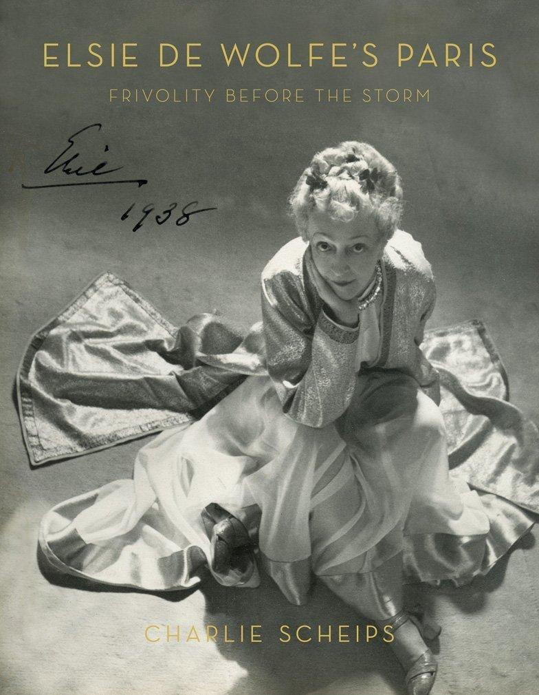Elsie de Wolfe's Paris: Frivolity Before the Storm