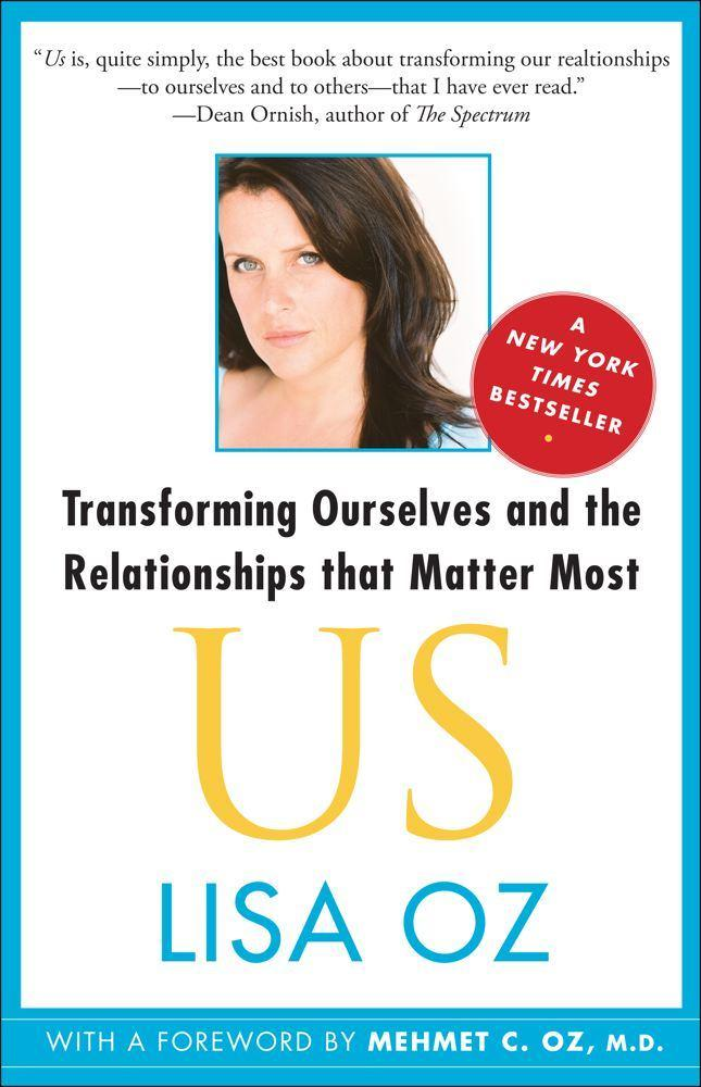 US: Transforming Ourselves and the Relationships ThatMatterMost