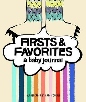 Firsts & Favorites (A baby journal)