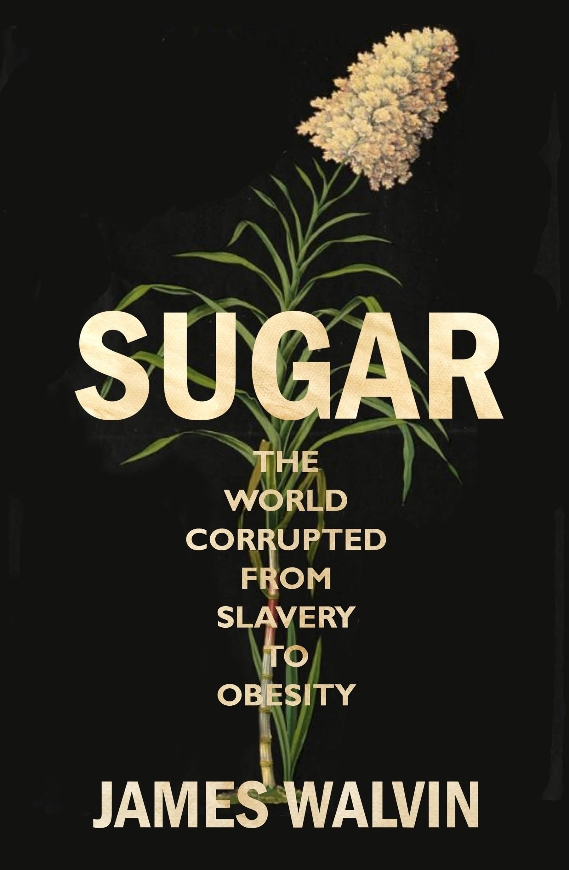 Sugar: The World Corrupted, from SlaverytoObesity