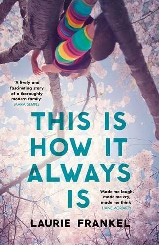 This Is How It Always Is: The Reese Witherspoon Hello Sunshine BookClubPick
