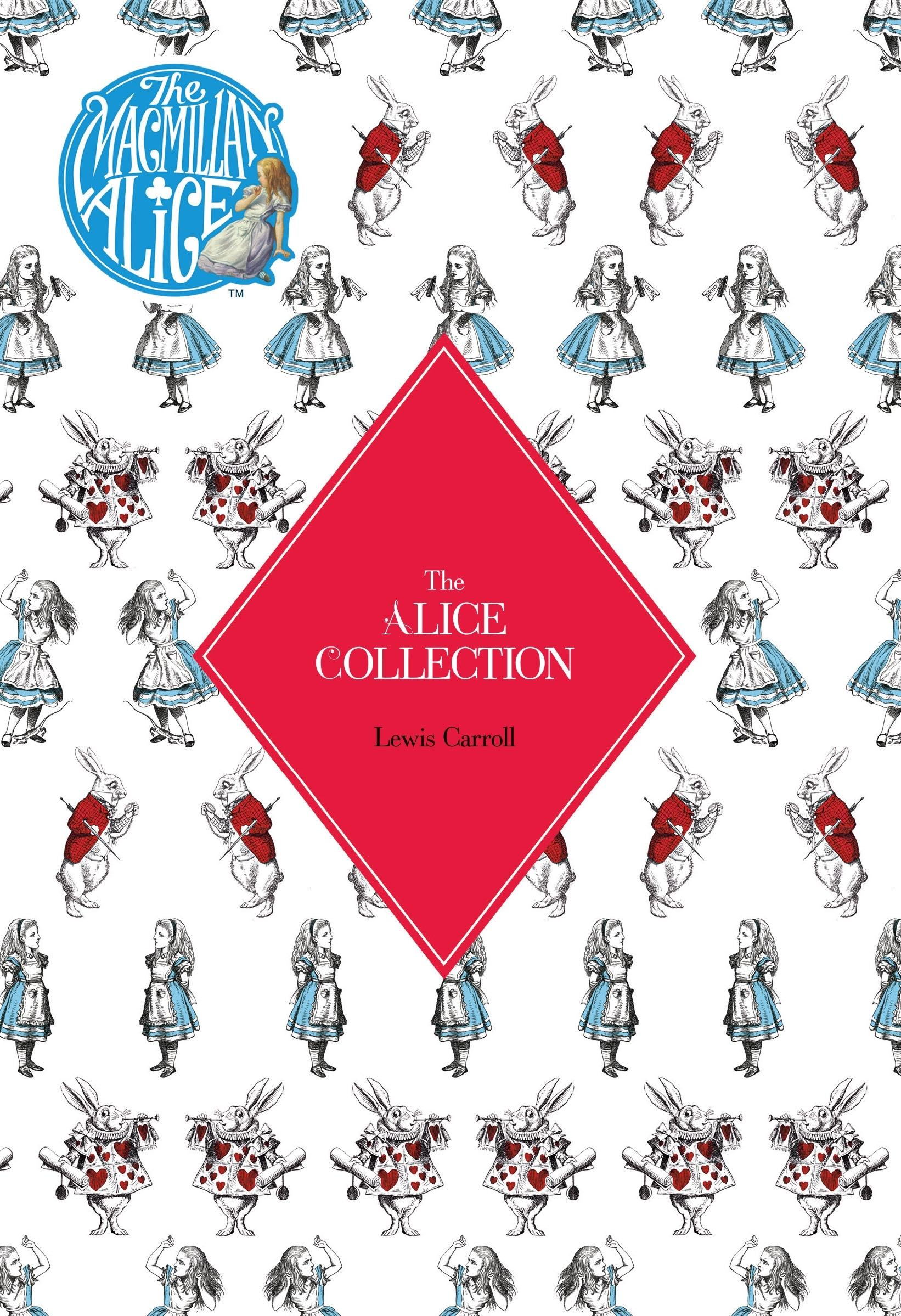 The Alice Collection: Alice's Adventures in Wonderland and Through the Looking-Glass