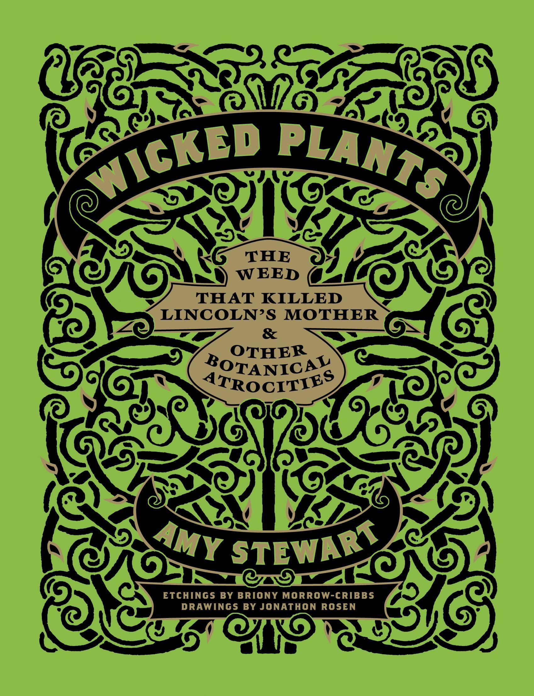 Wicked Plants: The Weed That Killed Lincoln's Mother and OtherBotanicalAtrocities