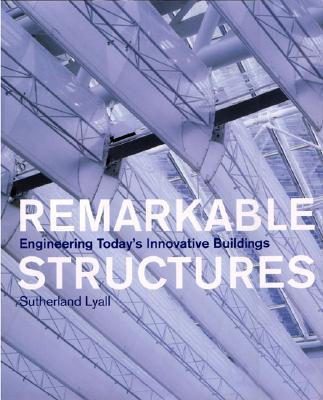 Remarkable Structures: Engineering Today'sInnovativeBuildings