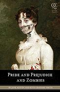 Pride and Prejudice and Zombies: The Classic Regency Romance, Now with Ultraviolent Zombie Mayhem!