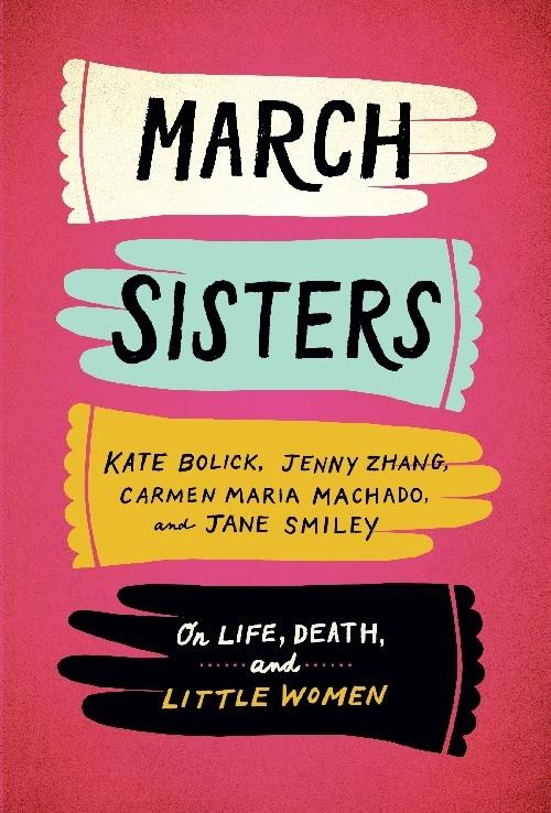 March Sisters: On Life, Death, and Little Women: A Library of AmericaSpecialPublication
