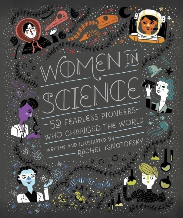 Women In Science: 50 Fearless Pioneers Who ChangedtheWorld
