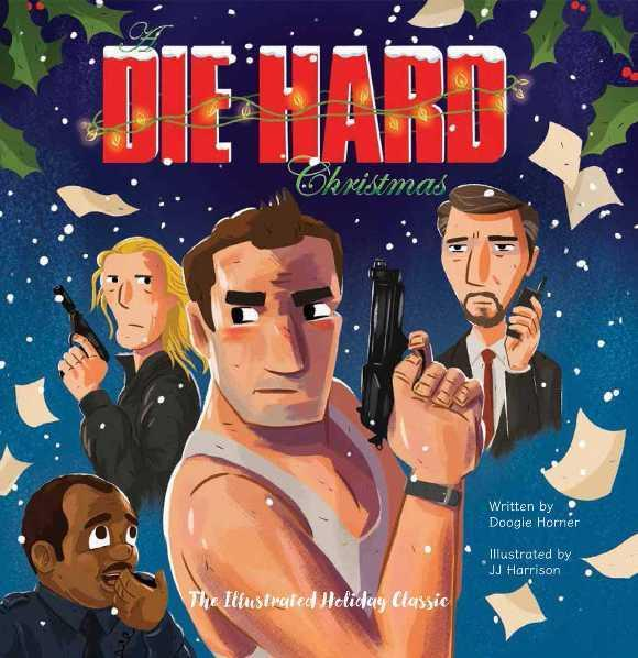 A Die Hard Christmas: The IllustratedHolidayClassic