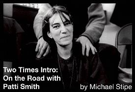 Two Times Intro: On the Road WithPattiSmith