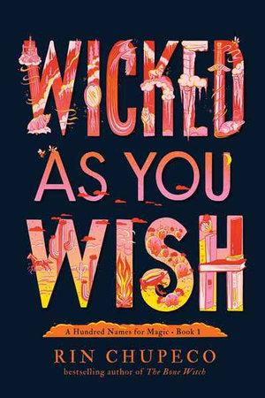 Wicked As You Wish (A Hundred Names for Magic,Book1)