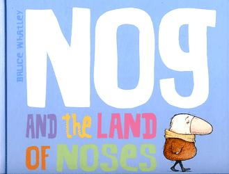 Nog and the Land of Noses