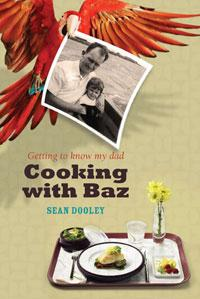 Cooking with Baz: How I Got to Know My Father